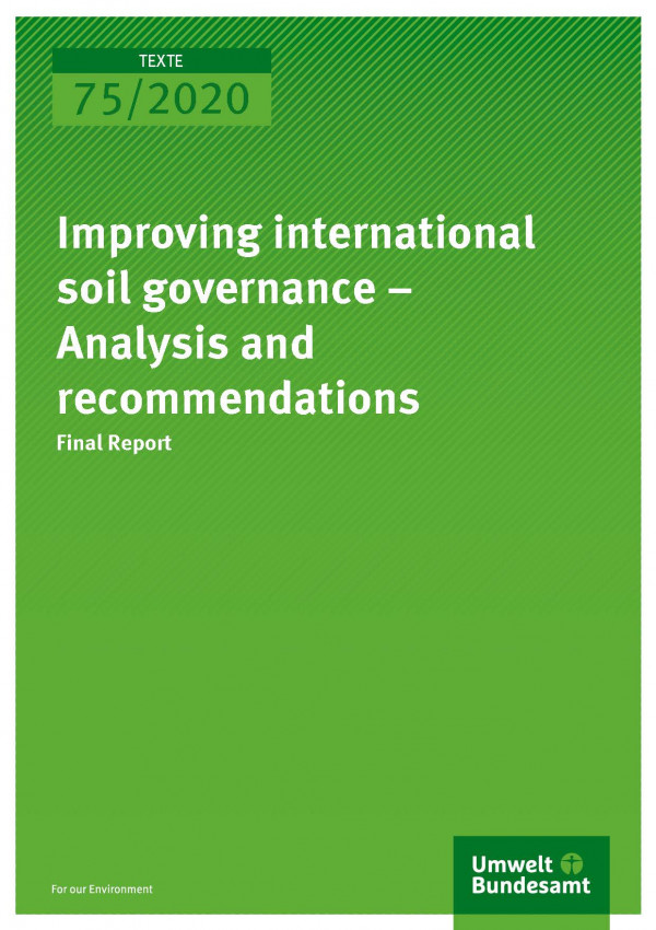 Cover_TEXTE_Improving international soil governance - Analysis and recommendations