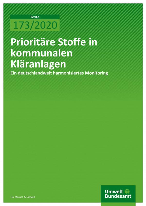 Cover der Publikation TEXTE 173/2020 Prioritäre Stoffe in kommunalen Kläranlagen