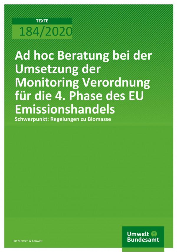 Cover der Publikation TEXTE 184/2020 Ad hoc Beratung bei der Umsetzung der Monitoring Verordnung für die 4. Phase des EU Emissionshandels