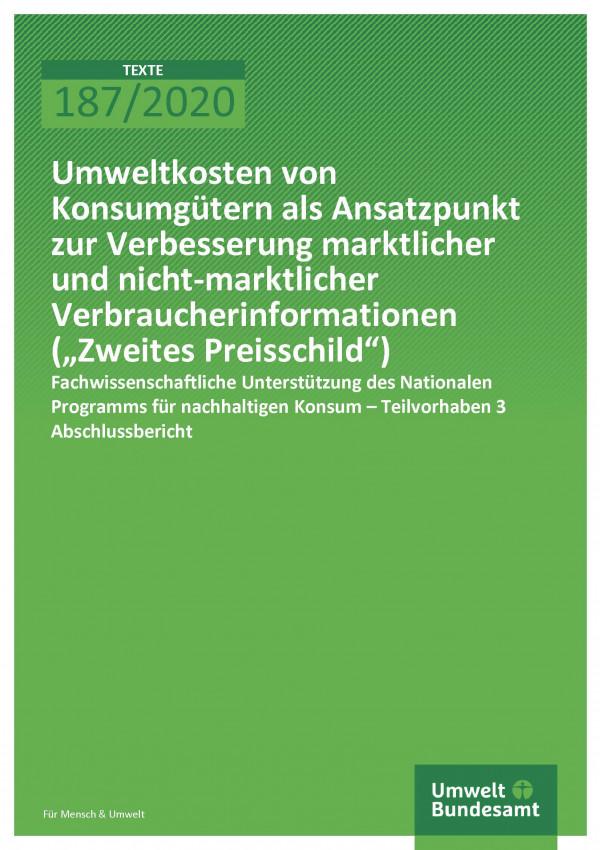 Cover der Publikation TEXTE 187/2020 Umweltkosten von Konsumgütern als Ansatzpunkt zur Verbesserung marktlicher und nicht-marktlicher Verbraucherinformationen