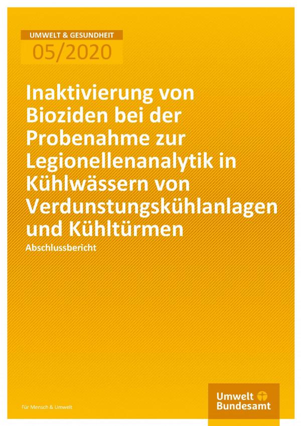 Cover der Publikation Umwelt & Gesundheit 05/2020 Inaktivierung von Bioziden bei der Probenahme zur Legionellenanalytik in Kühlwässern von Verdunstungskühlanlagen und Kühltürmen