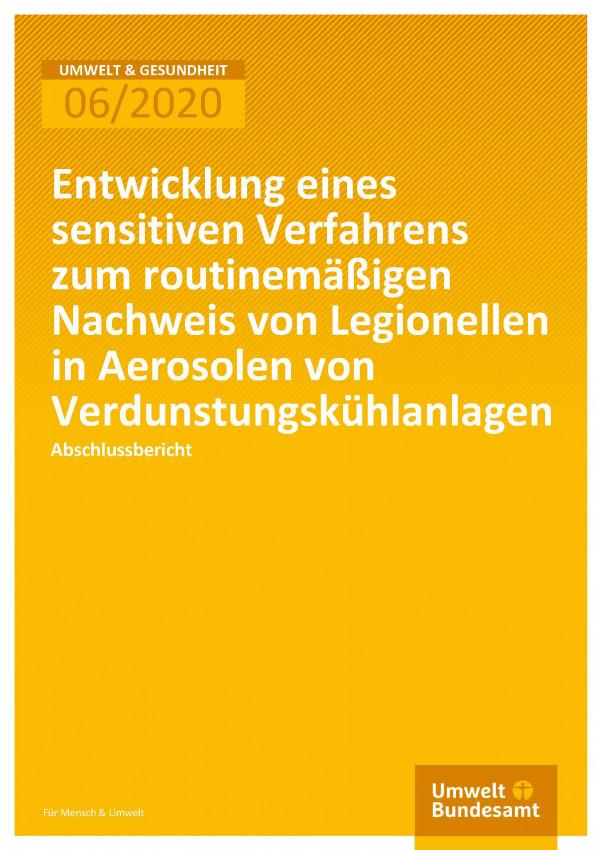 Cover der Publikation Umwelt & Gesundheit 06/2020 Entwicklung eines sensitiven Verfahrens zum routinemäßigen Nachweis von Legionellen in Aerosolen von Verdunstungskühlanlagen