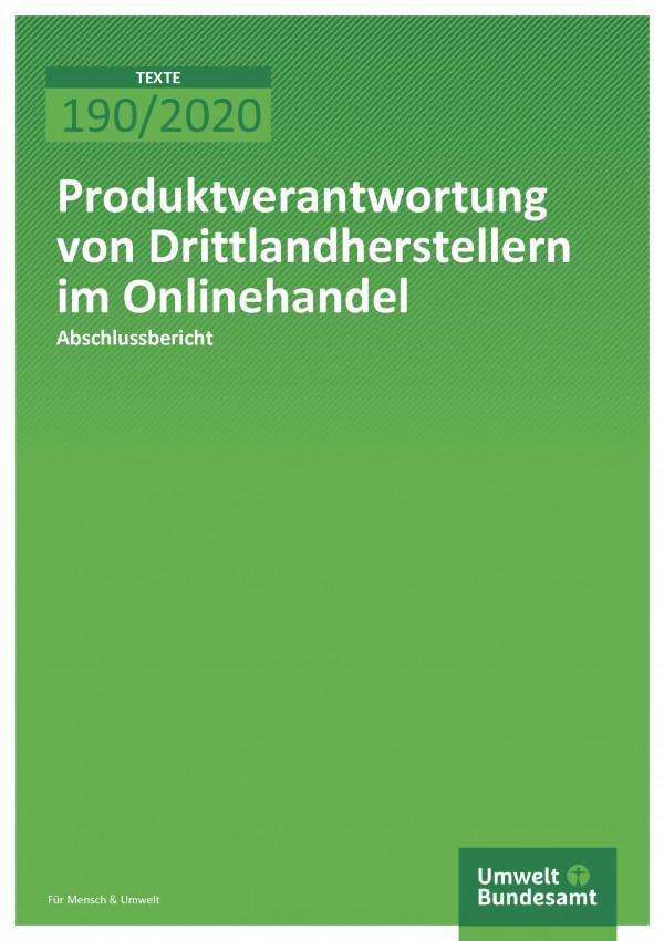Cover der Publikation TEXTE 190/2020 Produktverantwortung von Drittlandherstellern im Onlinehandel