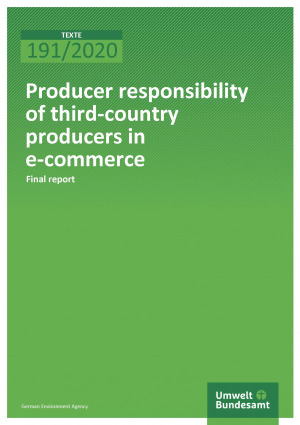 Cover of Publication TEXTE 191/2020 Producer responsibility of third-country producers in e-commerce