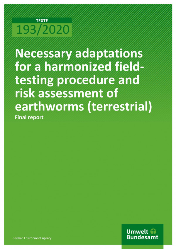 Cover of publication TEXTE 193/2020 Necessary adaptations for a harmonized field-testing procedure and risk assessment of earthworms (terrestrial)