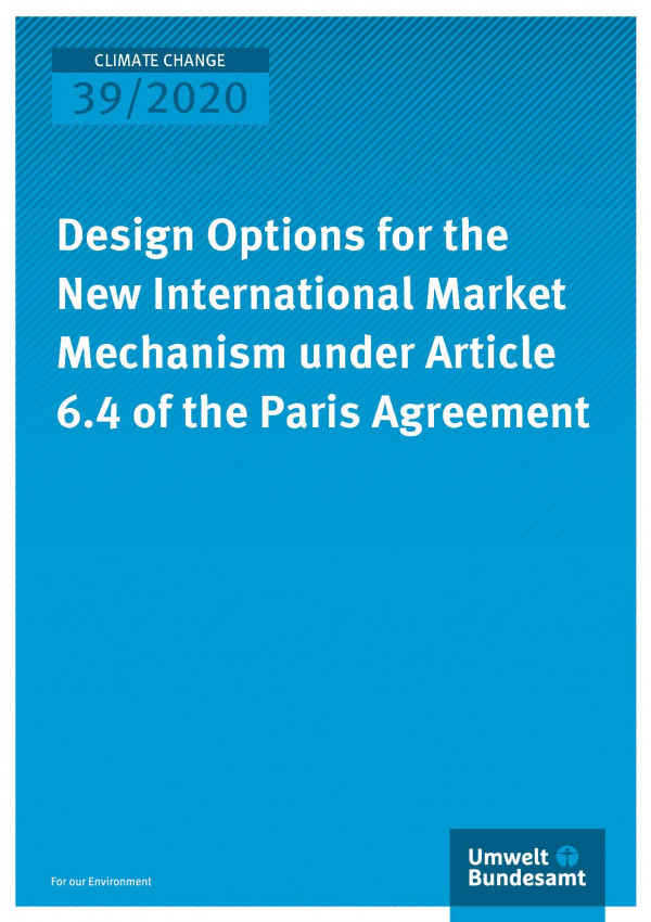 Cover of publication Climate Change 39/2020 Design Options for the New International Market Mechanism under Article 6.4 of the Paris Agreement