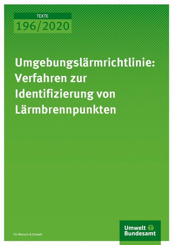 Cover der Publikation TEXTE 196/2020 Umgebungslärmrichtlinie: Verfahren zur Identifizierung von Lärmbrennpunkten