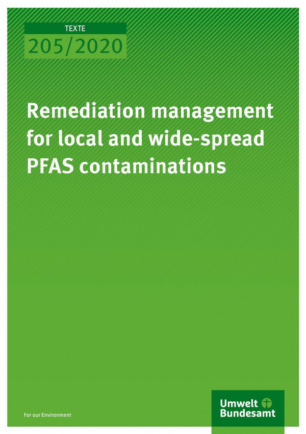 Cover of publication TEXTE 205/2020 Remediation management for local and wide-spread PFAS contaminations
