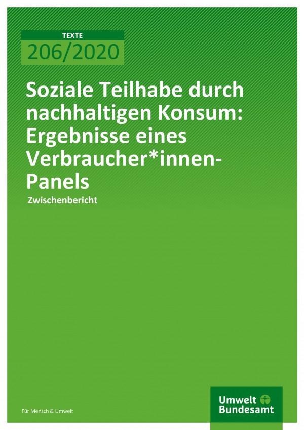 Cover der Publikation TEXTE 206/2020 Soziale Teilhabe durch nachhaltigen Konsum: Ergebnisse eines Verbraucher*innen-Panels