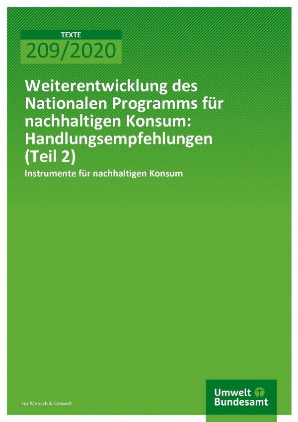Cover der Publikation TEXTE 209/2020 Weiterentwicklung des Nationalen Programms für nachhaltigen Konsum: Handlungsempfehlungen (Teil 2): Instrumente für nachhaltigen Konsum