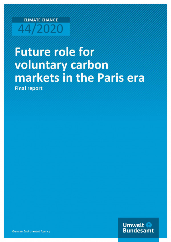 Cover of publication Climate Change 44/2020 Future role for voluntary carbon markets in the Paris era