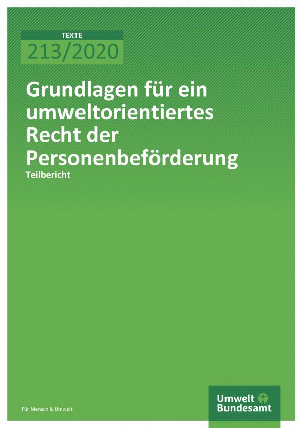 Cover der publikation TEXTE 213/2020 Grundlagen für ein umweltorientiertes Recht der Personenbeförderung