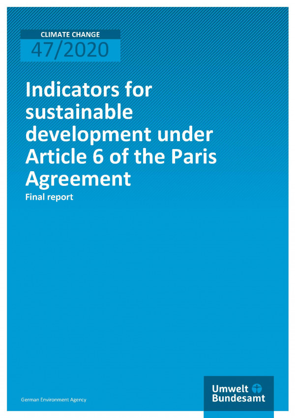 Cover of publication Climate Change 47/2020 Indicators for sustainable development under Article 6 of the Paris Agreement
