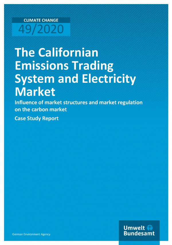 Cover of publication Climate Change 49/2020 The Californian Emissions Trading System and Electricity Market: Influence of market structures and market regulation on the carbon market