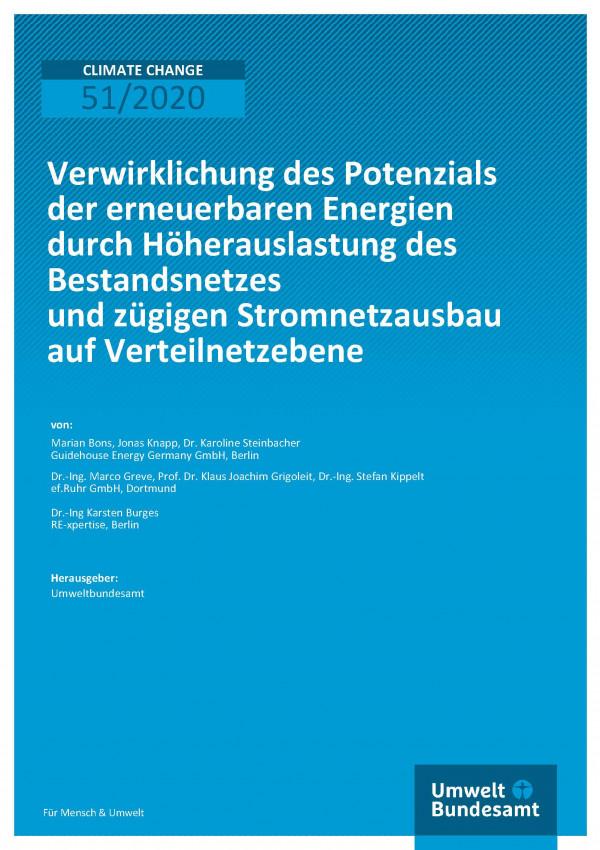 Cover der Publikation Climate Change 51/2020 Verwirklichung des Potenzials der erneuerbaren Energien durch Höherauslastung des Bestandsnetzes und zügigen Stromnetzausbau auf Verteilnetzebene