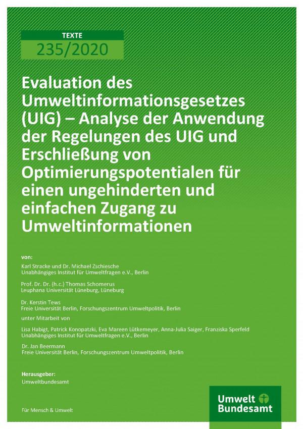 Cover der Publikation TEXTE 235/2020 Evaluation des Umweltinformationsgesetzes (UIG) – Analyse der Anwendung der Regelungen des UIG und Erschließung von Optimierungspotentialen für einen ungehinderten und einfachen Zugang zu Umweltinformationen