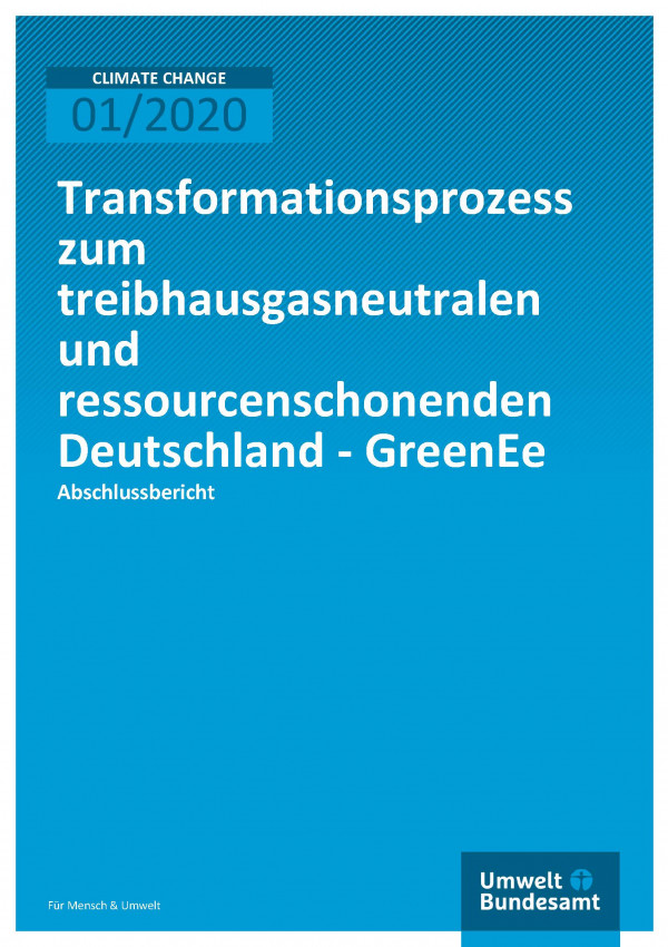 Cover der Publikation Climate Change 01/2020 Transformationsprozess zum treibhausgasneutralen und ressourcenschonenden Deutschland - GreenEe
