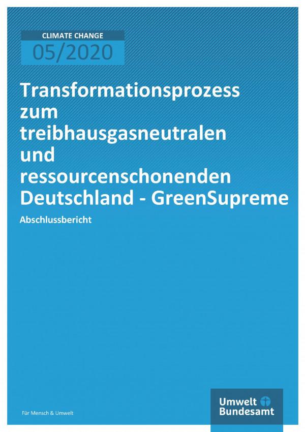 Cover der Publikation Climate Change 05/2020 Transformationsprozess zum treibhausgasneutralen und ressourcenschonenden Deutschland - GreenSupreme
