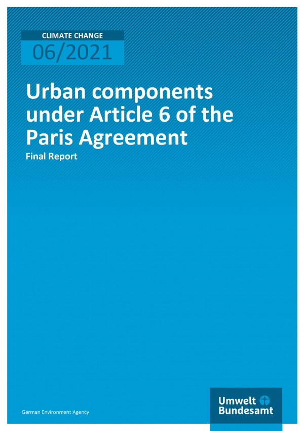 Cover of publication Climate Change 06/2021 Urban components under Article 6 of the Paris Agreement