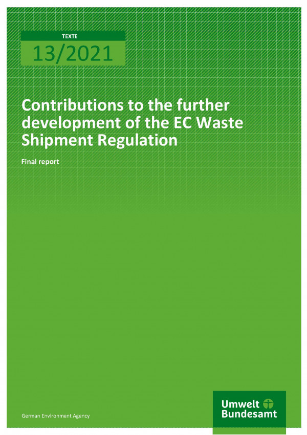 Cover der Publikation TEXTE 13/2021 Contributions to the further development of the EC Waste Shipment Regulation