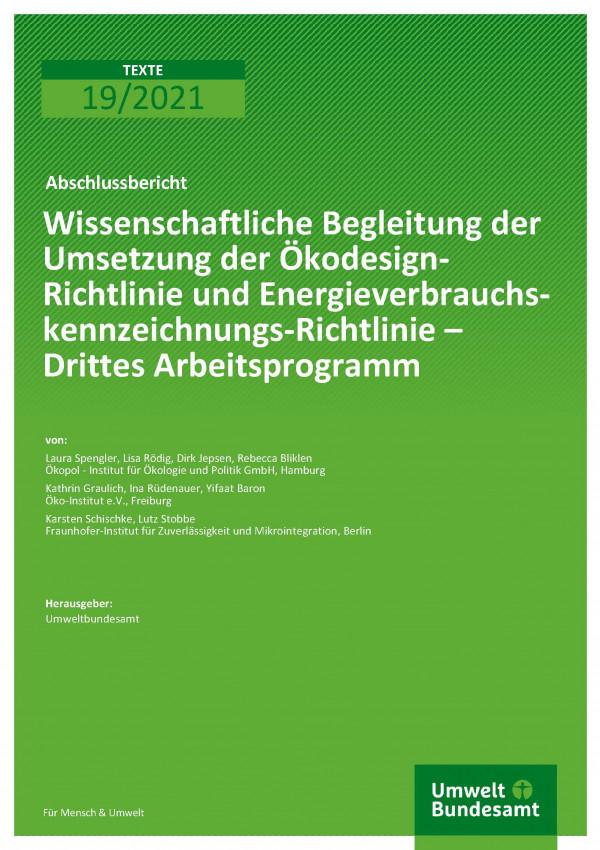 Cover der Publikation TEXET 19/2021 Wissenschaftliche Begleitung der Umsetzung der Ökodesign-Richtlinie und Energieverbrauchskennzeichnungs-Richtlinie – Drittes Arbeitsprogramm