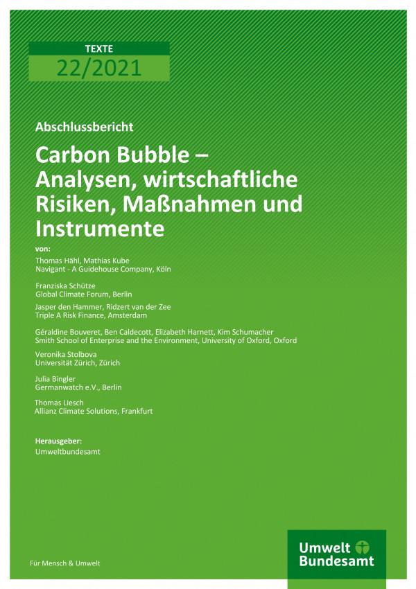 Cover der Publikation TEXTE 22/2021 Carbon Bubble – Analysen, wirtschaftliche Risiken, Maßnahmen und Instrumente