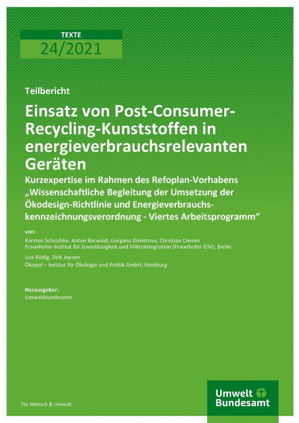 """Cover der Publikation TEXTE 24/2021 Einsatz von Post-Consumer-Recycling-Kunststoffen in energieverbrauchsrelevanten Geräten: Kurzexpertise im Rahmen des Refoplan-Vorhabens """"Wissenschaftliche Begleitung der Umsetzung der Ökodesign-Richtlinie und Energieverbrauchs-kennzeichnungsverordnung - Viertes Arbeitsprogramm"""""""