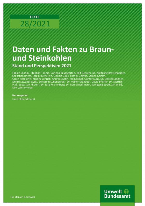 Cover der Publikation TEXTE 28/2021 Daten und Fakten zu Braun- und Steinkohlen: Stand und Perspektiven 2021