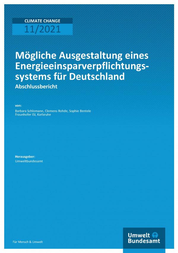 Cover der Publikation Climate Change 11/2021 Mögliche Ausgestaltung eines Energieeinsparverpflichtungssystems für Deutschland