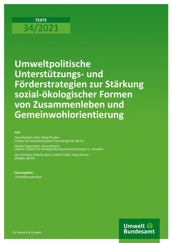 Cover der Publikation TEXTE 34/2021 Umweltpolitische Unterstützungs- und Förderstrategien zur Stärkung sozial-ökologischer Formen von Zusammenleben und Gemeinwohlorientierung