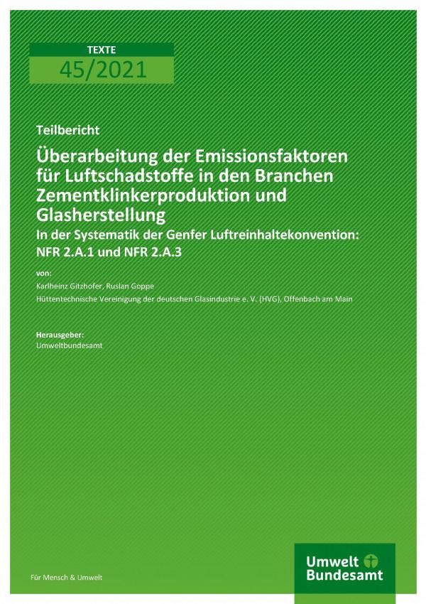 Titelseite der Pubikation TEXTE 45/2021 Überarbeitung der Emissionsfaktoren für Luftschadstoffe in den Branchen Zementklinkerproduktion und Glasherstellung: In der Systematik der Genfer Luftreinhaltekonvention: NFR 2.A.1 und NFR 2.A.3