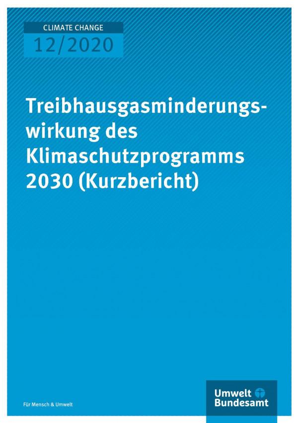Cover der Publikation CLIMATE CHANGE 12/2020 Treibhausgasminderungswirkung des Klimaschutzprogramms 2030