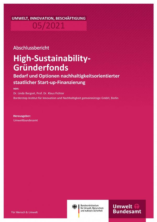 Titelseite der Publikation Umwelt, Innovation, Beschäftigung 05/2021 High-Sustainability-Gründerfonds: Bedarf und Optionen nachhaltigkeitsorientierter staatlicher Start-up-Finanzierung