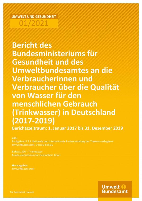 Titelseite der Publikation Umwelt und Gesundheit 01/2021 Bericht des Bundesministeriums für Gesundheit und des Umweltbundesamtes an die Verbraucherinnen und Verbraucher über die Qualität von Wasser für den menschlichen Gebrauch (Trinkwasser) in Deutschland (2017-2019)