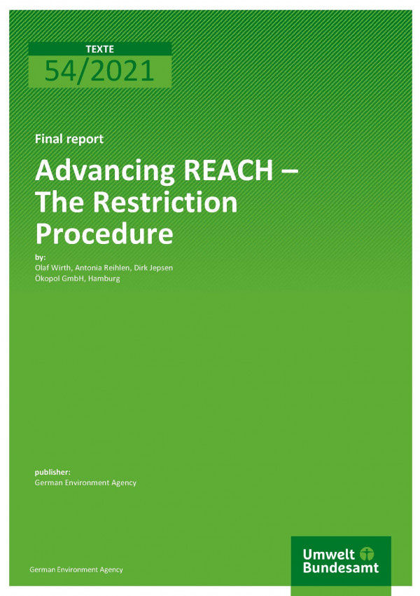 Cover of publication TEXTE 45/2021 Advancing REACH – The Restriction Procedure