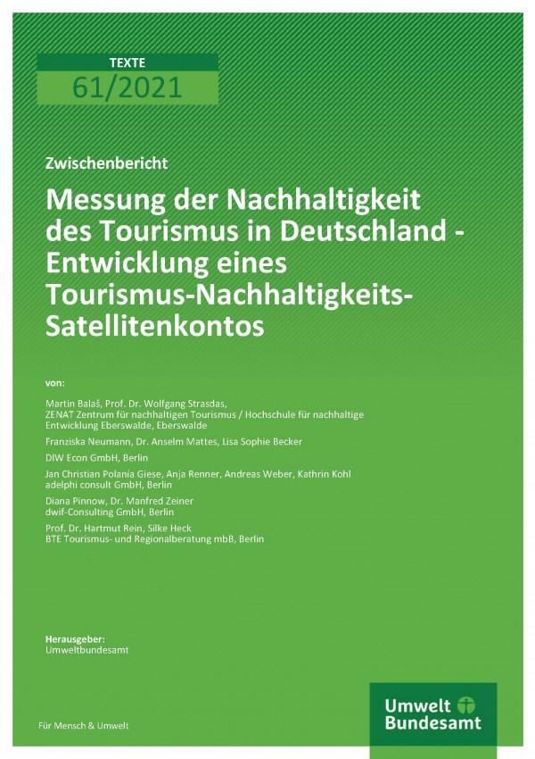 Tiltelseite der Publikation 61/2021 Messung der Nachhaltigkeit des Tourismus in Deutschland - Entwicklung eines Tourismus-Nachhaltigkeits- Satellitenkontos