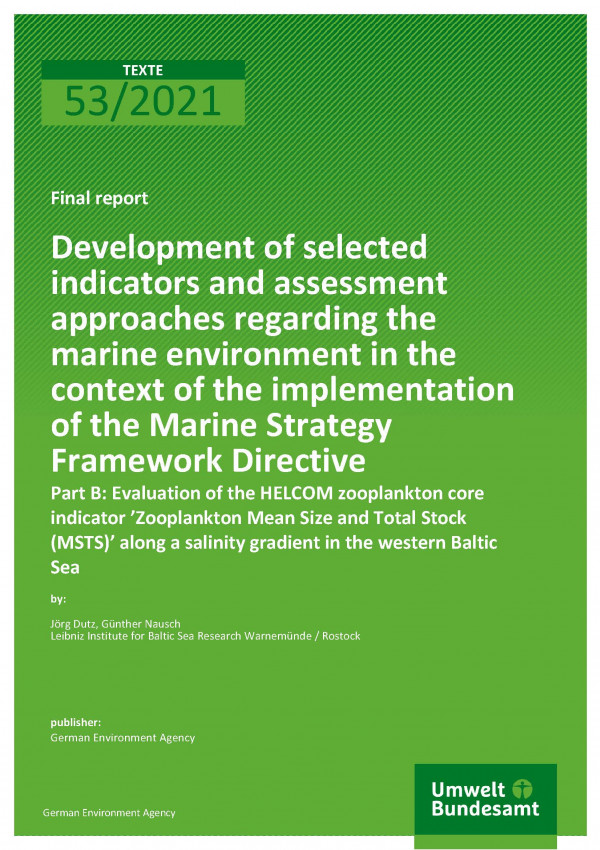Cover of publication TEXTE 53/2021 Development of selected indicators and assessment approaches regarding the marine environment in the context of the implementation of the Marine Strategy Framework Directive - Final Report Part B: Evaluation of the HELCOM Zooplankton Core Indicator 'Zooplankton Mean Size and Total Stock (MSTS)' along a salinity gradient in the western Baltic Sea
