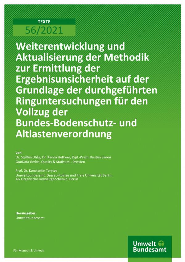 Titelseite der Publikation TEXTE 56/2021 Weiterentwicklung und Aktualisierung der Methodik zur Ermittlung der Ergebnisunsicherheit auf der Grundlage der durchgeführten Ringuntersuchungen für den Vollzug der Bundes- Bodenschutz- und Altlastenverordnung
