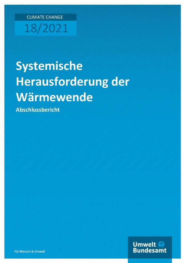 Titelseite der Publikation Climate Change 18/2021 Systemische Herausforderung der Wärmewende
