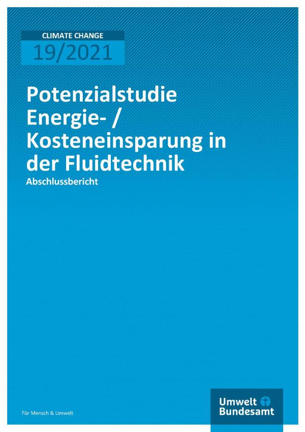 Titelseite der Publikation Climate Change 19/2021 Potenzialstudie Energie-/Kosteneinsparung in der Fluidtechnik