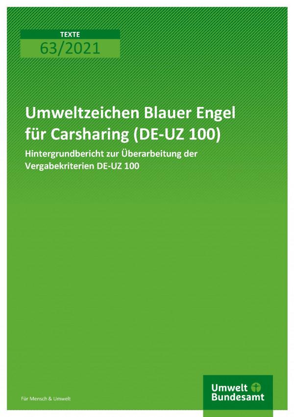 Titelseite der Publikation 63/2021 Umweltzeichen Blauer Engel für Carsharing (DE-UZ 100): Hintergrundbericht zur Überarbeitung der Vergabekriterien DE-UZ 100