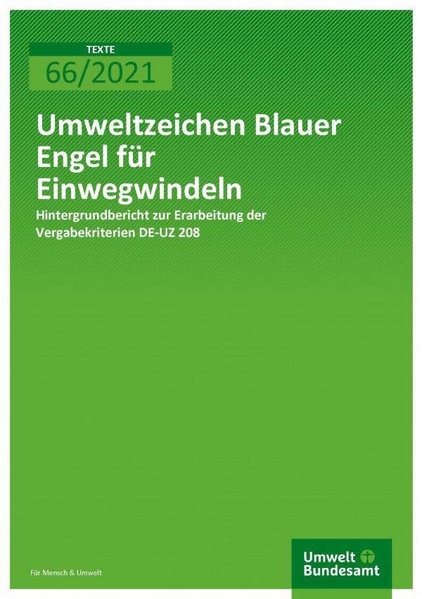 Titelseite der Publikation TEXTE 66/2021 Umweltzeichen Blauer Engel für Einwegwindeln: Hintergrundbericht zur Erarbeitung der Vergabekriterien DE-UZ 208