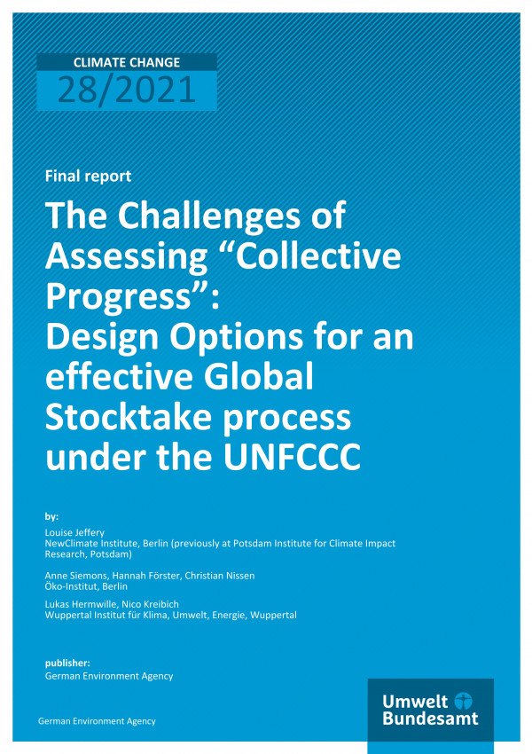 "Cover of publication Climate Change 28/2021 The challenges of assessing ""collective progress"": Design options for an effective Global Stocktake process under the UNFCCC"