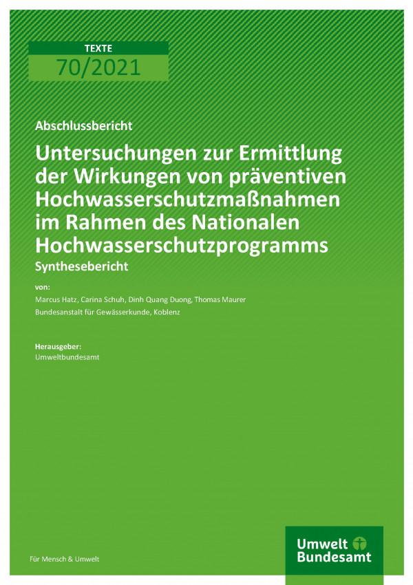 Titelseite der Publikation TEXTE 70/2021 Untersuchungen zur Ermittlung der Wirkungen von präventiven Hochwasserschutzmaßnahmen im Rahmen des Nationalen Hochwasserschutzprogramms