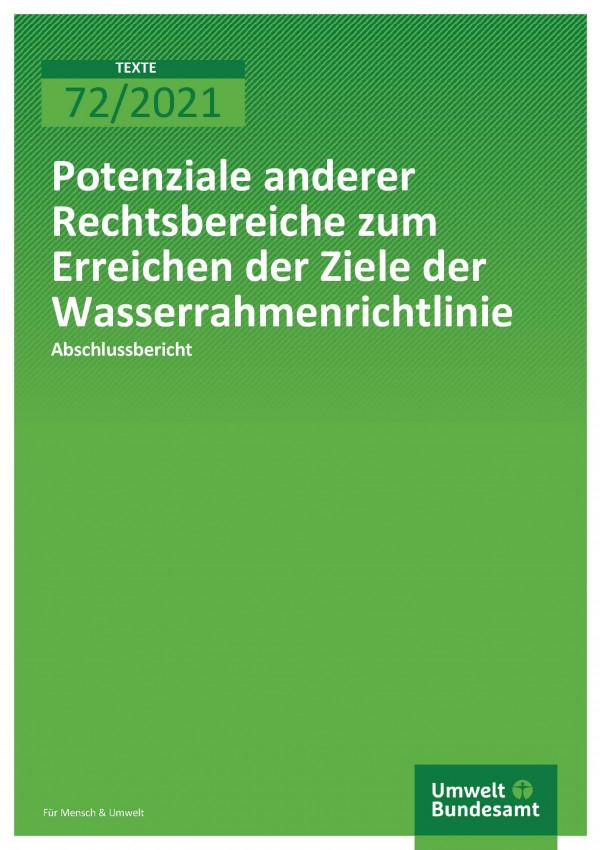 Titelseite der Publikation TEXTE 72/2021 Potenziale anderer Rechtsbereiche zum Erreichen der Ziele der Wasserrahmenrichtlinie