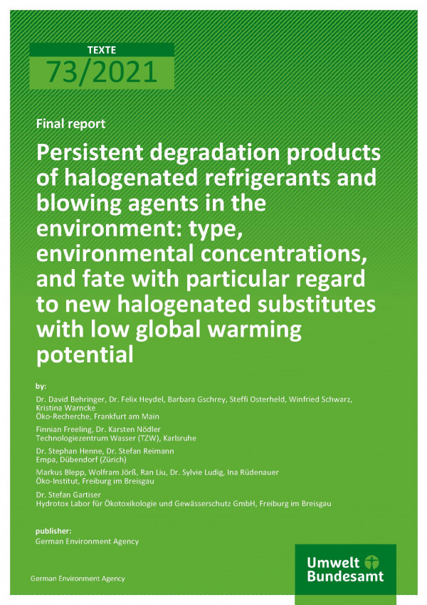 Cover of publication TEXTE 73/2021 Persistent degradation products of halogenated refrigerants and blowing agents in the environment: type, environmental concentrations, and fate with particular regard to new halogenated substitutes with low global warming potential