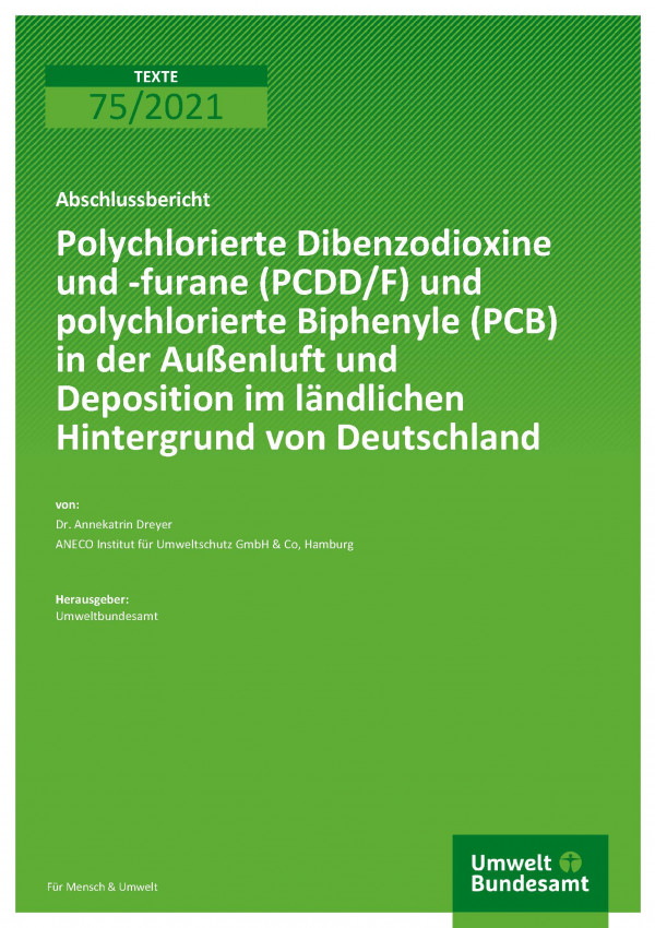 Titelseite der Publikation TEXTE 75/2021 Polychlorierte Dibenzodioxine und -furane (PCDD/F) und polychlorierte Biphenyle (PCB) in der Außenluft und Deposition im ländlichen Hintergrund von Deutschland