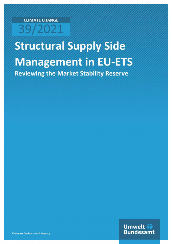 Cover of publication Climate Change 39/2021 Structural Supply Side Management in EU ETS: Reviewing the Market Stability Reserve