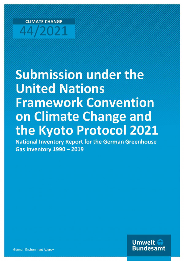 Cover of publication Climate Change 44/2021 Submission under the United Nations Framework Convention on Climate Change and the Kyoto Protocol 2021:  National Inventory Report for the German Greenhouse Gas Inventory 1990 – 2019