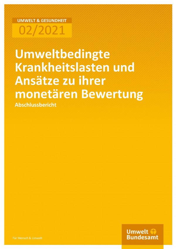 Cover der Publikation Umwelt und Gesundheit 02/2021 Umweltbedingte Krankheitslasten und Ansätze zu ihrer monetären Bewertung